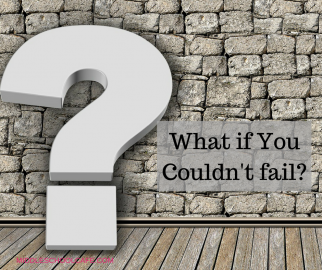 If I knew I wouldn't fail…