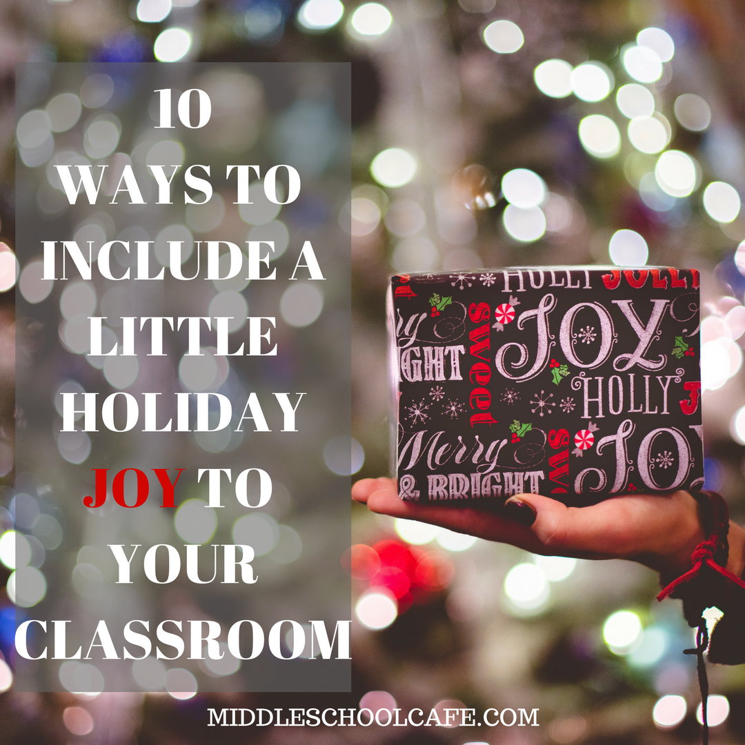 10 Ways to Add Holiday Joy to Your Class